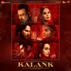 Arijit Singh - Kalank (Title Track)