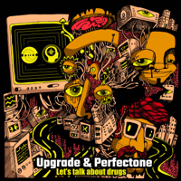 Lets Talk About Drugs Perfectone & Upgrade