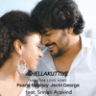 Jecin George & Pearle Maaney - Chellakuttiye (Avastha Love Song) [feat. Srinish Aravind]