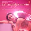Darshan Raval & Neha Kakkar - Teri Aankhon Mein