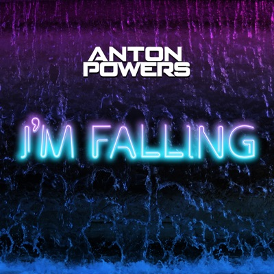 I'm Falling - Anton Powers mp3 download