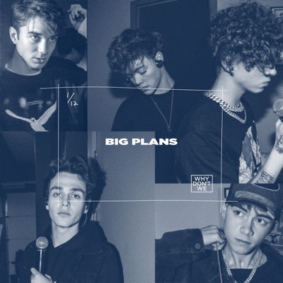 Big Plans - Why Don't We mp3 download