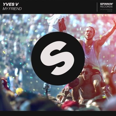 My Friend - Yves V mp3 download