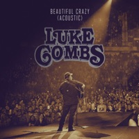 Beautiful Crazy (Acoustic) - Single - Luke Combs mp3 download