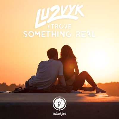 Something Real - LU2VYK Feat. Trove mp3 download