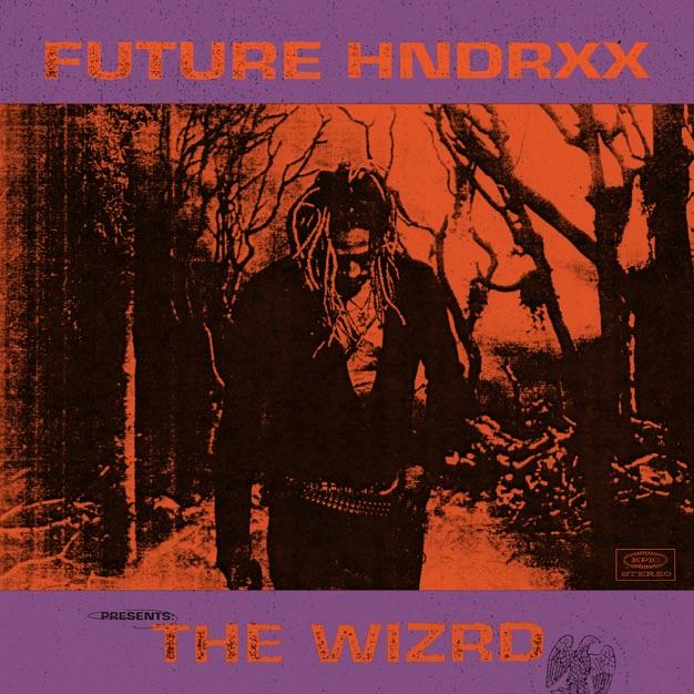 Future – Future Hndrxx Presents: The WIZRD [iTunes Plus AAC M4A]