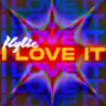 Kylie Minogue - I Love It - EP