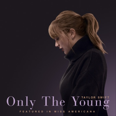 Only The Young (Featured In Miss Americana) - Taylor Swift mp3 download