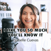 Ysabelle Cuevas - I Like You so Much, You'll Know It