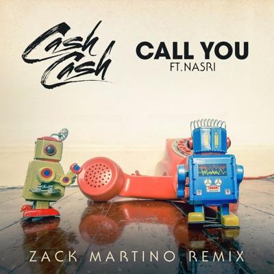 Call You (Zack Martino Remix) - Cash Cash & MAGIC! Feat. Nasri Of MAGIC! mp3 download