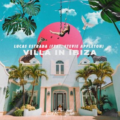 Villa In Ibiza - Lucas Estrada Feat. Stevie Appleton mp3 download
