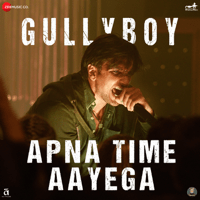 Apna Time Aayega (From