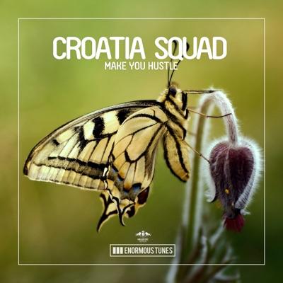 Make You Hustle - Croatia Squad mp3 download