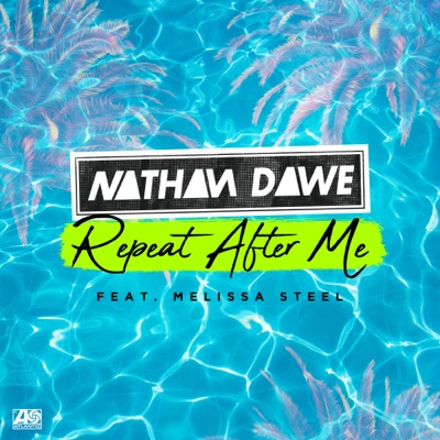 Repeat After Me - Nathan Dawe Feat. Melissa Steel mp3 download
