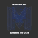 Free Download Muddy Ruckus Suffering and Light Mp3