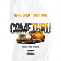 Come Thru (feat. Gucci Mane) - Single - Flames OhGod mp3 download