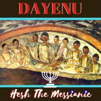 Dayenu Hesh The Messianic
