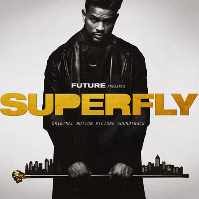 -SUPERFLY (Original Motion Picture Soundtrack) - Future & Lil Wayne mp3 download