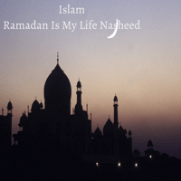 Ramadan Is My Life Nasheed Islam