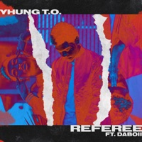 Referee (feat. Daboii) - Single - Yhung T.O. mp3 download