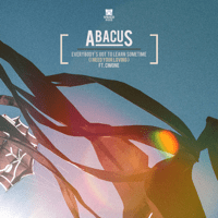 Everybody's Got to Learn Sometime (I Need Your Loving) [feat. Cimone] Abacus