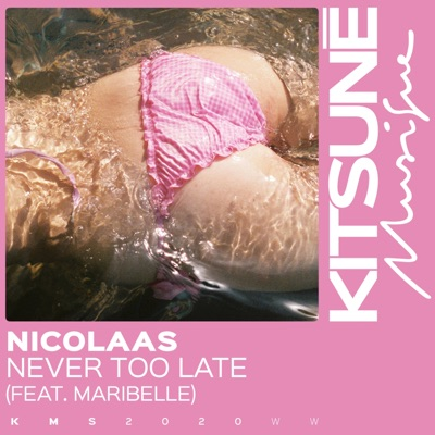 Never Too Late - NICOLAAS Feat. Maribelle mp3 download