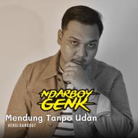 Ndarboy Genk - Mendung Tanpo Udan