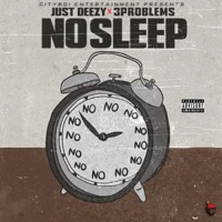 No Sleep (feat. 3 Problems) - Single - Just Deezy mp3 download