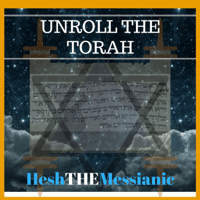 Unroll the Torah Hesh The Messianic