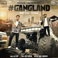 Gangland (feat. Deep Kahlon) Mankirt Aulakh MP3