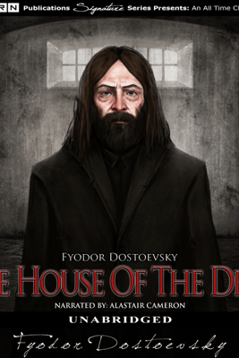 The House of the Dead (Unabridged) - Fyodor Dostoyevsky