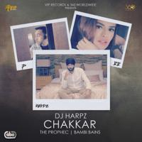 Chakkar (feat. The PropheC & Bambi Bains) DJ Harpz