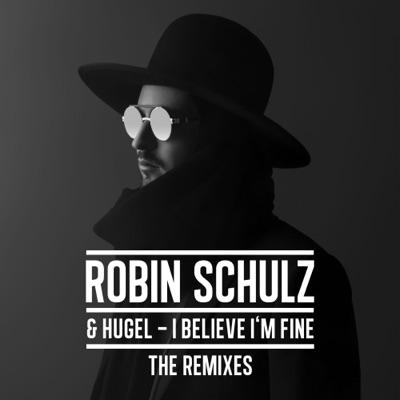 I Believe I'm Fine (Nervo Remix) - Robin Schulz & HUGEL mp3 download