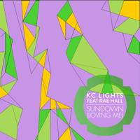 Sundown (Loving Me) [feat. Rae Hall] KC Lights