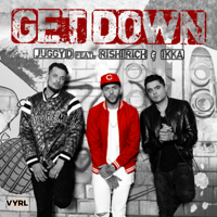 Get Down (feat. Rishi Rich & Ikka) Juggy D
