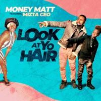 Look at Yo Hair - Single - Mizta CEO mp3 download