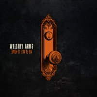 No Place Is Home - Welshly Arms