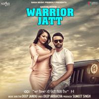 Warrior Jatt (with Deep Jandu) Gagan Kokri song