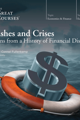 Crashes and Crises: Lessons from a History of Financial Disasters (Unabridged) - Connel Fullenkamp & The Great Courses
