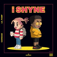i SHYNE - Single - Carnage & Lil Pump mp3 download