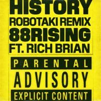 History (feat. Rich Brian) [Robotaki Remix] - Single - 88rising mp3 download