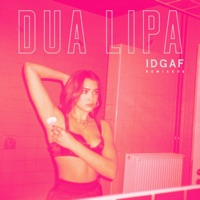 IDGAF (Remixes II) - EP - Dua Lipa mp3 download