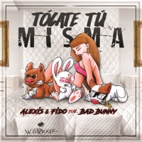 Tócate Tú Misma (feat. Bad Bunny) - Single - Alexis Y Fido mp3 download