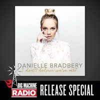 I Don't Believe We've Met (Big Machine Radio Release Special) - Danielle Bradbery mp3 download