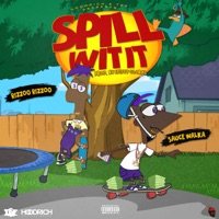 Spill Wit It (feat. Rizzoo Rizzoo & Sauce Walka) - Single - Spiffy Global mp3 download