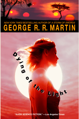 Dying of the Light (Unabridged) - George R.R. Martin