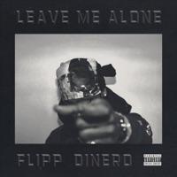 Leave Me Alone - Single - Flipp Dinero mp3 download