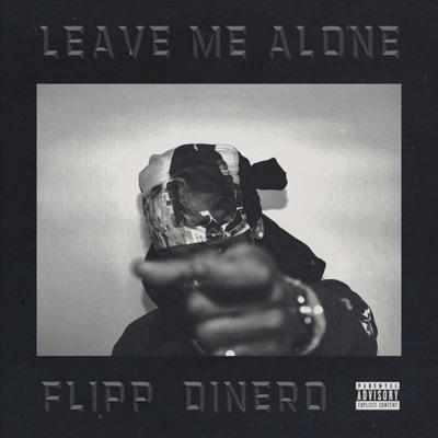 Leave Me Alone-Leave Me Alone - Single - Flipp Dinero mp3 download