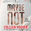 Colleen Hoover - Maybe Not (Unabridged)  artwork