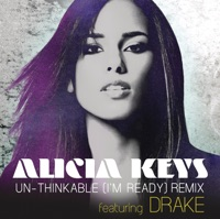 Un-thinkable (I'm Ready) [Remix] {feat. Drake} - Single - Alicia Keys mp3 download